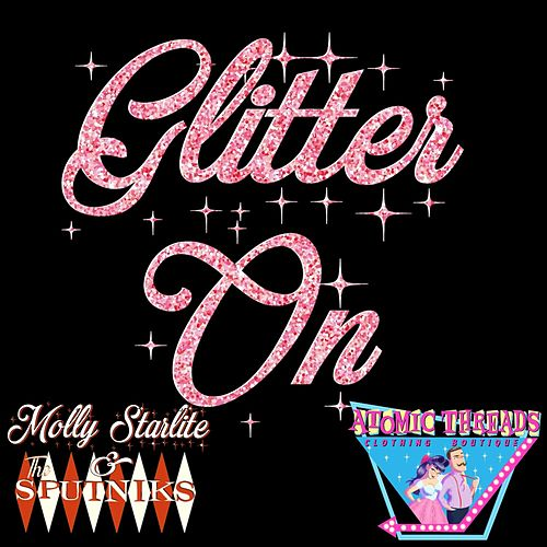 Glitter On by Molly Starlite