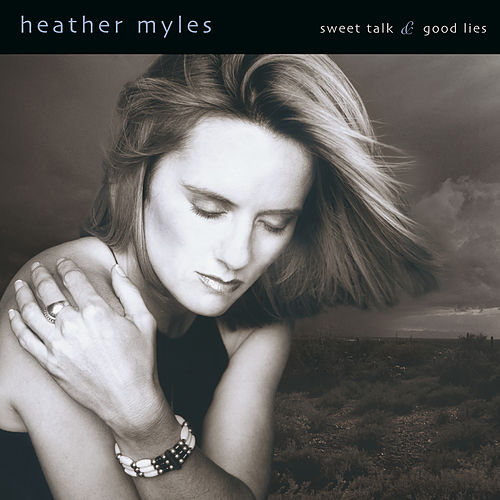 Sweet Talk & Good Lies de Heather Myles