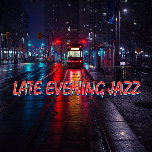 Late Evening Jazz by Various Artists