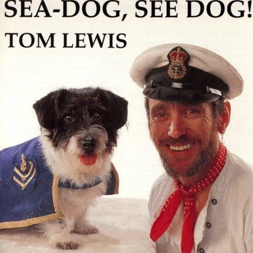 Sea-Dog, See Dog! von Tom Lewis