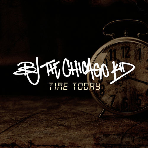 Time Today de B.J. The Chicago Kid