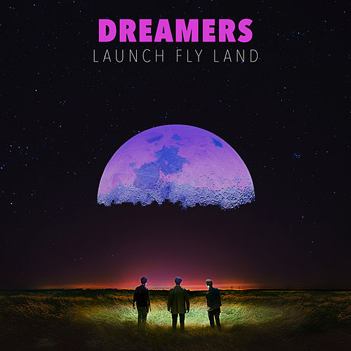 Launch Fly Land by DREAMERS
