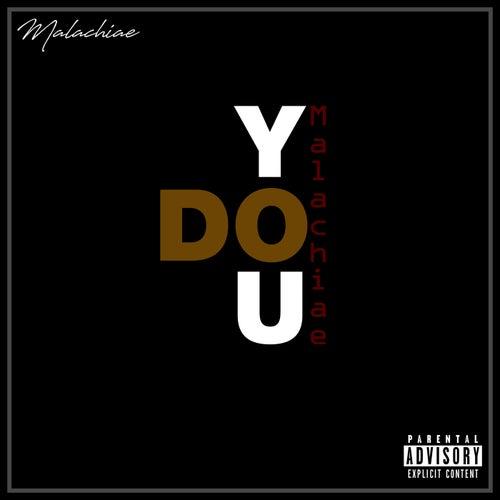 Do You by Malachiae
