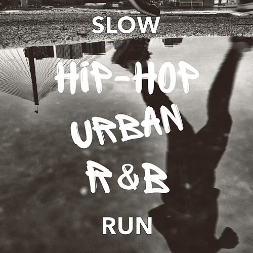 Slow Hip Hop Urban R&B Run von Various Artists