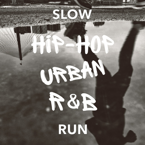 Slow Hip Hop Urban R&B Run de Various Artists