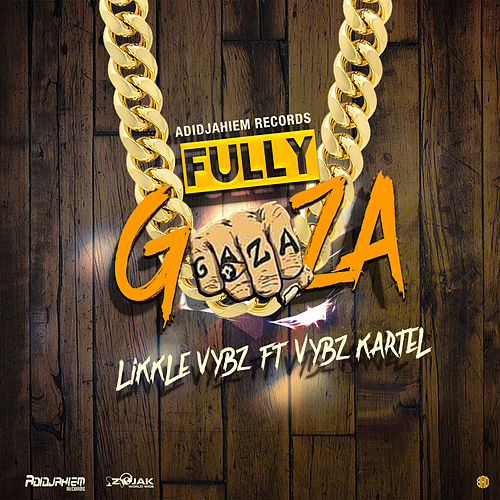 Fully Gaza (feat. Vybz Kartel) - Single by Likkle Vybz