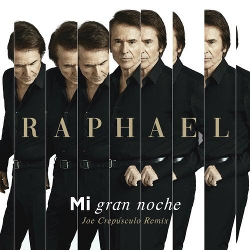 Mi Gran Noche (Joe Crepúsculo Remix / Edit) de Raphael