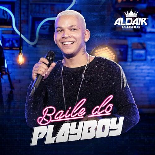 Baile Do Playboy by Aldair Playboy