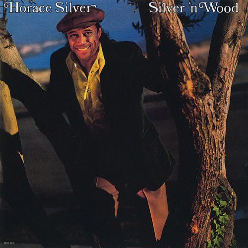 Silver 'N Wood by Horace Silver
