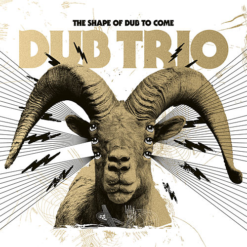 The Shape Of Dub To Come by Dub Trio