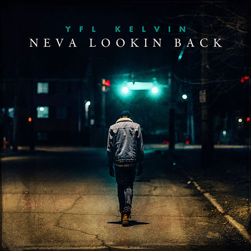 Neva Lookin Back by YFL Kelvin