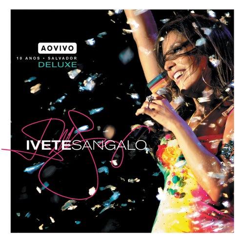 Ao Vivo - 10 Anos (Deluxe) von Ivete Sangalo