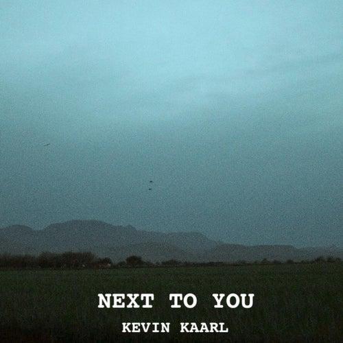 Next to You de Kevin Kaarl