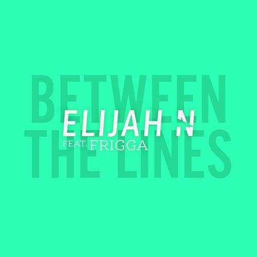 Between the Lines von Elijah N
