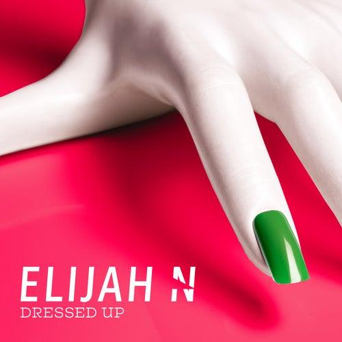 Dressed Up von Elijah N