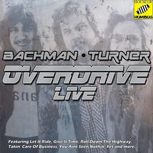 Bachman-Turner Overdrive Live von Bachman-Turner Overdrive