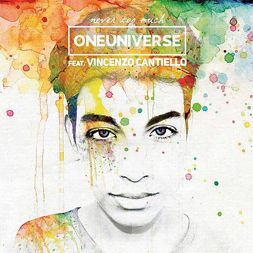 Never Too Much (Remastered) di One Universe