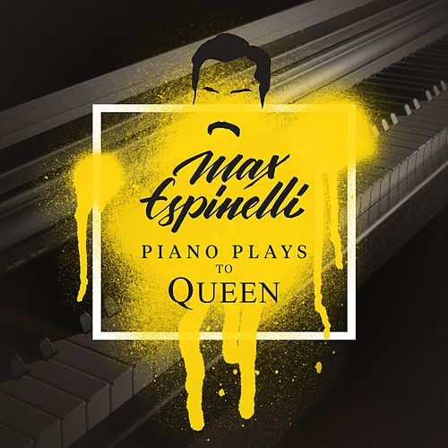 Piano Plays to Queen by Max Espinelli