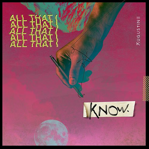 All That I Know von Augustine