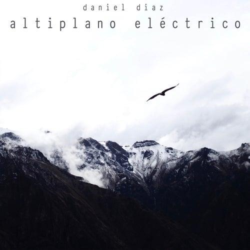 Altiplano Electrico by Daniel Diaz