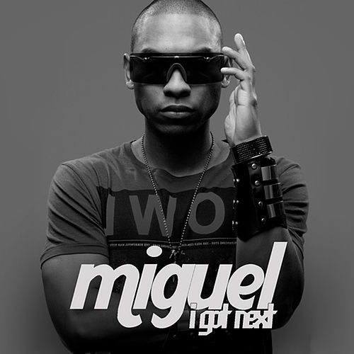 I Got Next+ by Miguel