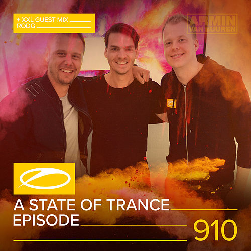ASOT 910 - A State Of Trance Episode 910 (+XXL Guest Mix: Rodg) von Various Artists