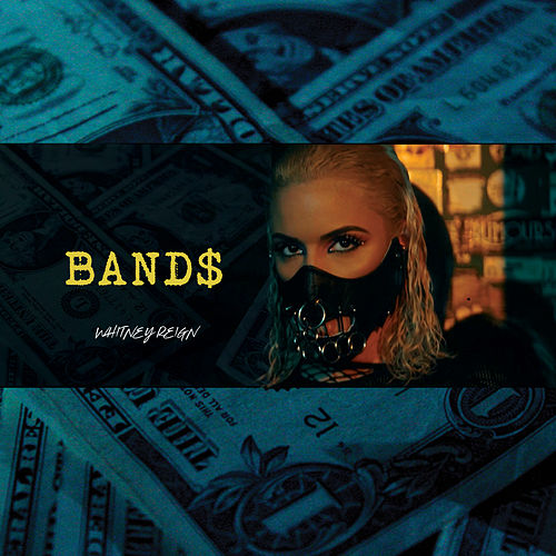 Band$ by Whitney Reign