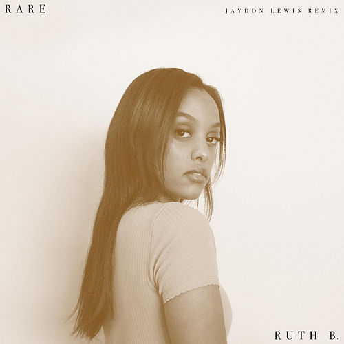 Rare (Jaydon Lewis Remix) by Ruth B