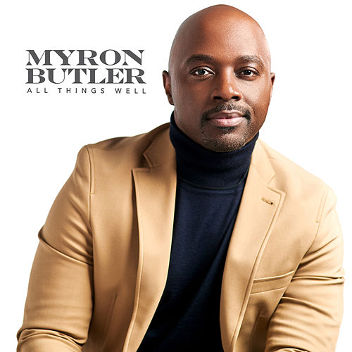 All Things Well by Myron Butler