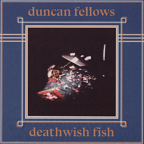 Deathwish Fish by Duncan Fellows