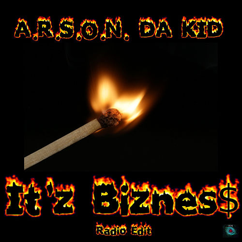 It'z Biznes$ (Radio Edit) by A.R.S.O.N. Da Kid