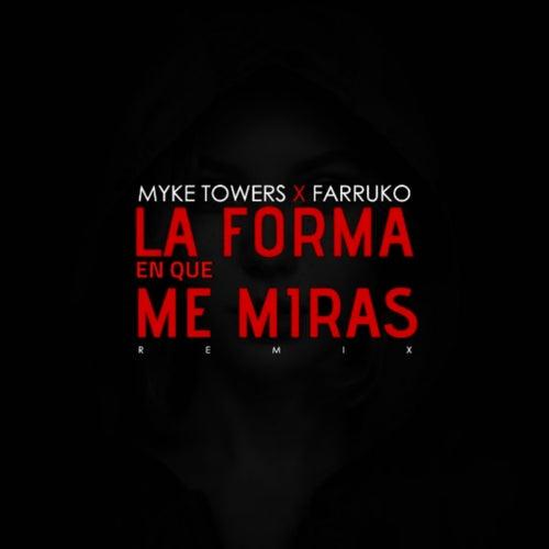 La Forma en Que Me Miras de Myke Towers