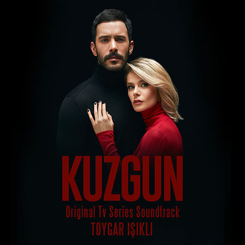 Kuzgun (Original Tv Series Soundtrack) by Toygar Işıklı