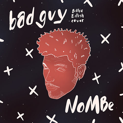 Bad Guy (Billie Eilish Cover) de NoMBe