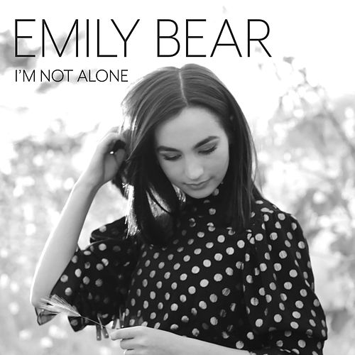 I'm Not Alone by Emily Bear