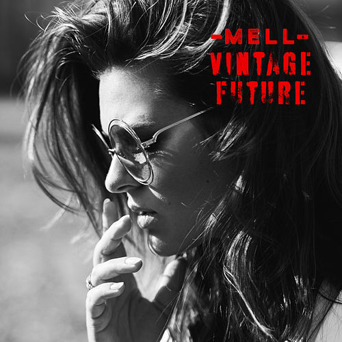 Mell & Vintage Future by Mell