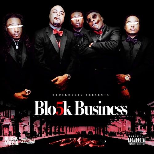 Blo5k Business by Blo5k