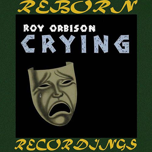 Crying (HD Remastered) von Roy Orbison