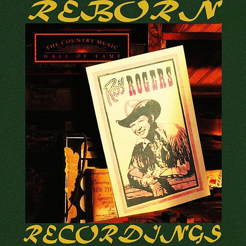 Country Music Hall of Fame Series (HD Remastered) by Roy Rogers