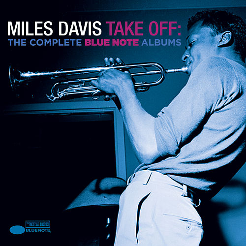 Take Off: The Complete Blue Note Albums von Miles Davis