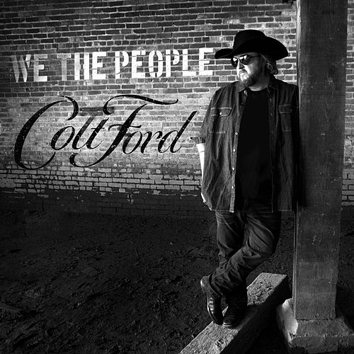 We the People by Colt Ford