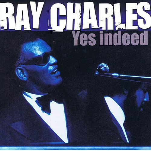 Yes Indeed by Ray Charles