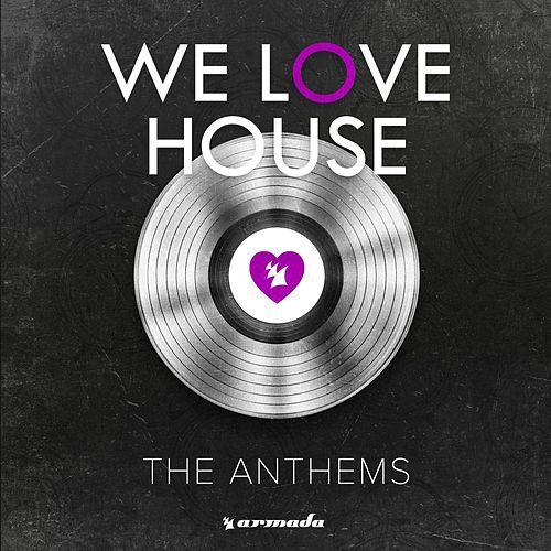 We Love House - The Anthems by Various Artists