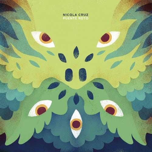 Puente Roto Remixed by Nicola Cruz
