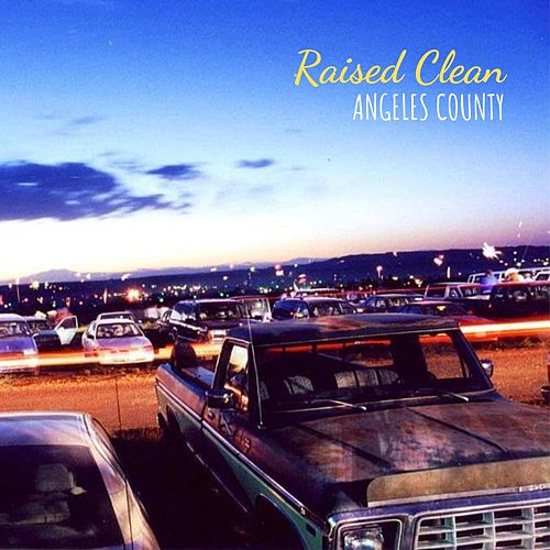 Raised Clean by Angeles County