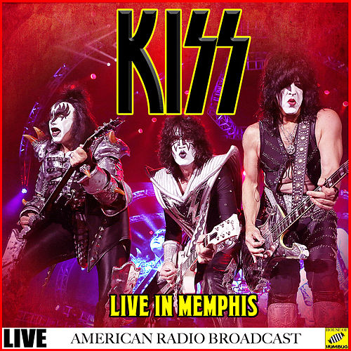 Kiss - Live In Memphis (Live) by KISS