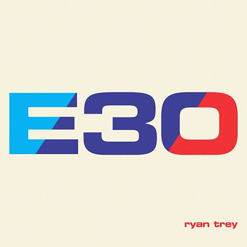 E30 / Nowhere To Run de Ryan Trey