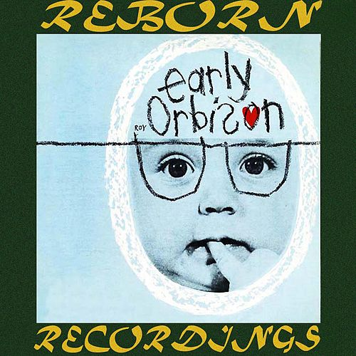 Early Orbison (HD Remastered) von Roy Orbison