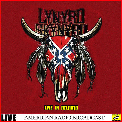 Lynyrd Skynyrd - Live in Atlanta by Lynyrd Skynyrd