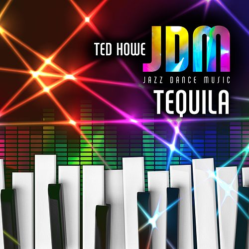 Tequila by Ted Howe